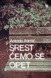 Srest ćemo se opet - Antonio Barišić