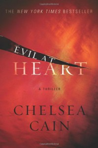 Evil at Heart (Gretchen Lowell, #3) - Chelsea Cain