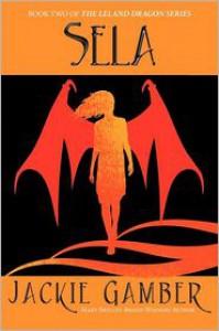 Sela (Leland Dragon Series #2) - Jackie Gamber