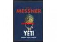 Yeti: legenda i rzeczywistość - Reinhold Messner