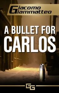 A Bullet for Carlos - Giacomo Giammatteo