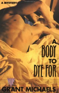A Body to Dye For - Grant Michaels