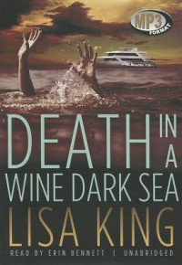 Death in a Wine Dark Sea - Lisa King, Erin Bennett