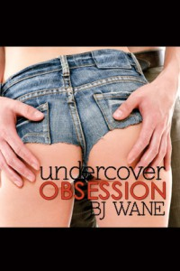 Undercover Obsession - B.J. Wane