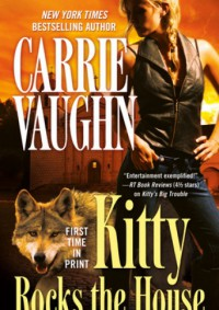 Kitty Rocks the House - Carrie Vaughn