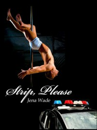 Strip, Please - Jena Wade