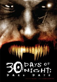30 Days of Night: Dark Days - Steve Niles, Ben Templesmith, Jeff Mariotte