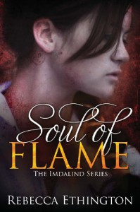 Soul of Flame (Imdalind Series) (Volume 4) - Rebecca Ethington