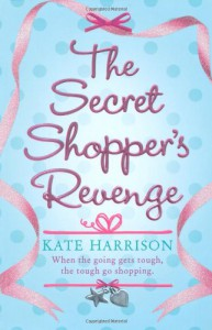 The Secret Shopper's Revenge - Kate Harrison