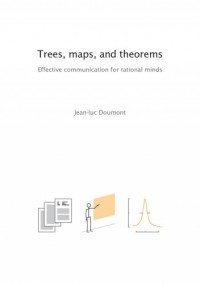 Trees, maps, and theorems - Jean-luc Doumont