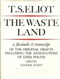The Waste Land: A Facsimile & Transcript of the Original Drafts (unknown) - T.S. Eliot, Ezra Pound, Valerie Eliot