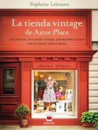 La tienda vintage de Astor Place (Éxitos literarios) (Spanish Edition) - Stephanie Lehmann