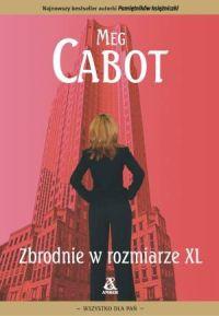 Zbrodnie w rozmiarze XL - Meg Cabot