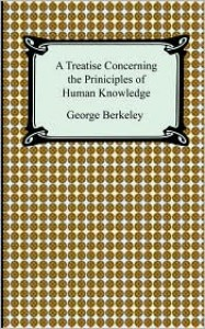 A Treatise Concerning the Principles of Human Knowledge George Berkeley with Introduction By Costica Bradatan (The Barnes and Noble Library of Essential Reading) - George Berkeley