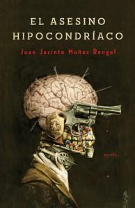 El asesino hipocondríaco - Juan Jacinto Muñoz Rengel