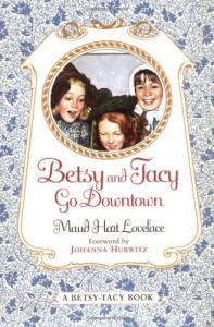 Betsy and Tacy Go Downtown - Maud Hart Lovelace, Lois Lenski
