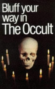 Bluff Your Way in the Occult - Alexander Rae