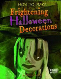 How to Make Frightening Halloween Decorations - Catherine Ipcizade