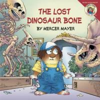 Little Critter: The Lost Dinosaur Bone - Mercer Mayer