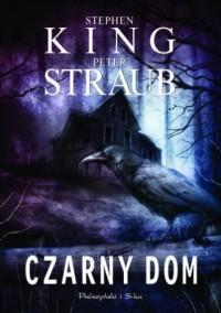 Czarny Dom - Peter Straub, Stephen King