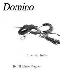 The Domino Effect - Jill Elaine Hughes