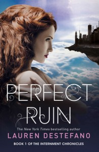 Perfect Ruin (Internment Chronicles, #1) - Lauren DeStefano