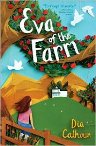 Eva of the Farm - Dia Calhoun, Kate Slater