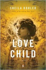 Love Child: A Novel - Sheila Kohler
