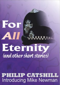 For all Eternity (And other stories) - Philip Catshill