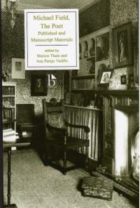 Michael Field: The Poet - Katherine Bradley, Edith Cooper, Marion Thain, Ana Parejo Vadillo