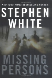 Missing Persons (Dr. Alan Gregory Novels) - Stephen White
