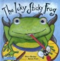 The Icky Sticky Frog - Dawn Bentley, Salina Yoon