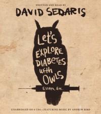 Let's Explore Diabetes with Owls - David Sedaris