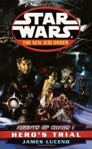 Agents of Chaos I: Hero's Trial (Star Wars: The New Jedi Order, Book 4) - James Luceno