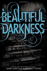 Beautiful Darkness (Beautiful Creatures, Book 2) - Margaret Stohl, Kami Garcia