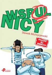 Wspulnicy - Sławek Michorzewski