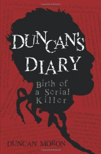 Duncan's Diary: Birth of a Serial Killer - Christopher C. Payne