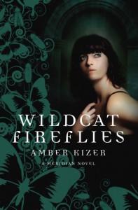 Wildcat Fireflies  - Amber Kizer