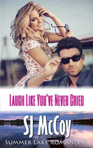 Laugh Like You've Never Cried (Summer Lake 5) - Judith McCoy Miller