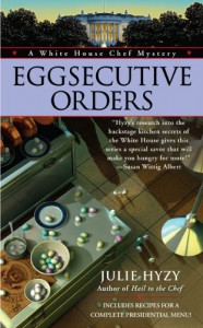 Eggsecutive Orders  - Julie Hyzy