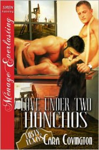 Love Under Two Honchos - Cara Covington
