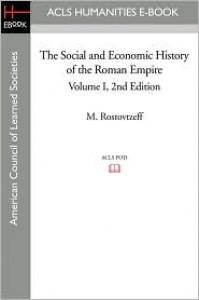 The Social & Economic History of the Roman Empire 1 - Michael Ivanovitch Rostovtzeff