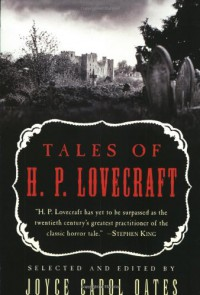 Tales of H. P. Lovecraft - H.P. Lovecraft, Joyce Carol Oates