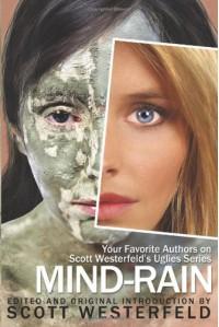 Mind-Rain:Your Favorite Authors on Scott Westerfeld's Uglies Series -