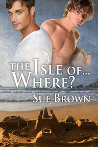 The Isle of... Where? (Isle of Wight, #1) - Sue  Brown