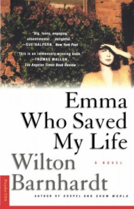 Emma Who Saved My Life - Wilton Barnhardt