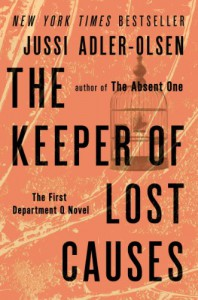 The Keeper of Lost Causes: The First Department Q Novel - Jussi Adler-Olsen