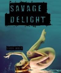 Savage Delight  - Sara Wolf