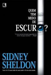 Quem Tem Medo de Escuro? - Sidney Sheldon