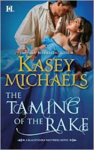 The Taming of the Rake  - Kasey Michaels